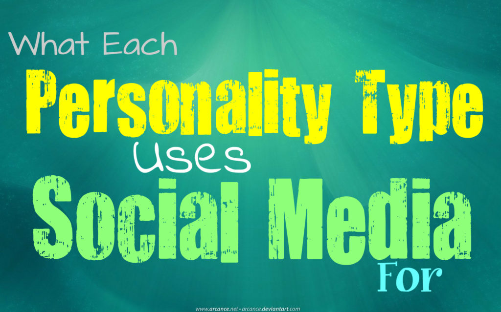 What Each Personality Type Uses Social Media For