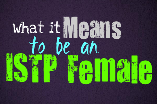 What it Means to be an ISTP Female