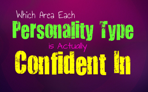 Which Area Each Personality Type is Confident In
