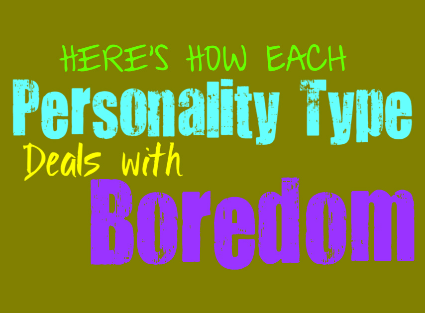 Here's How Each Personality Type Deals with Boredom