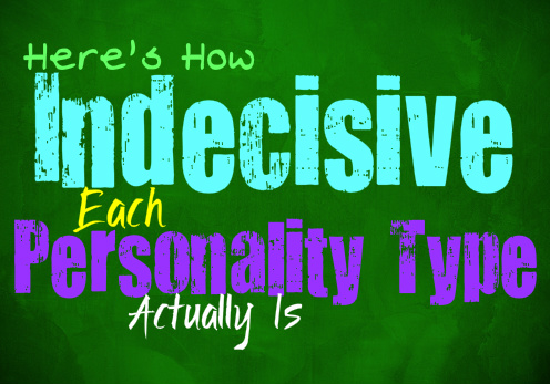 Here's How Indecisive Each Personality Type Actually Is