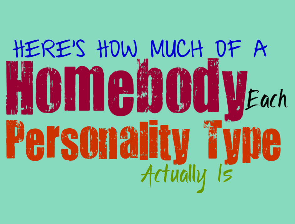 Here's How Much of a Homebody Each Personality Type Actually Is