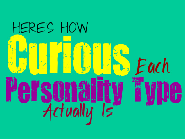 Here's How Curious Each Personality Type Actually Is