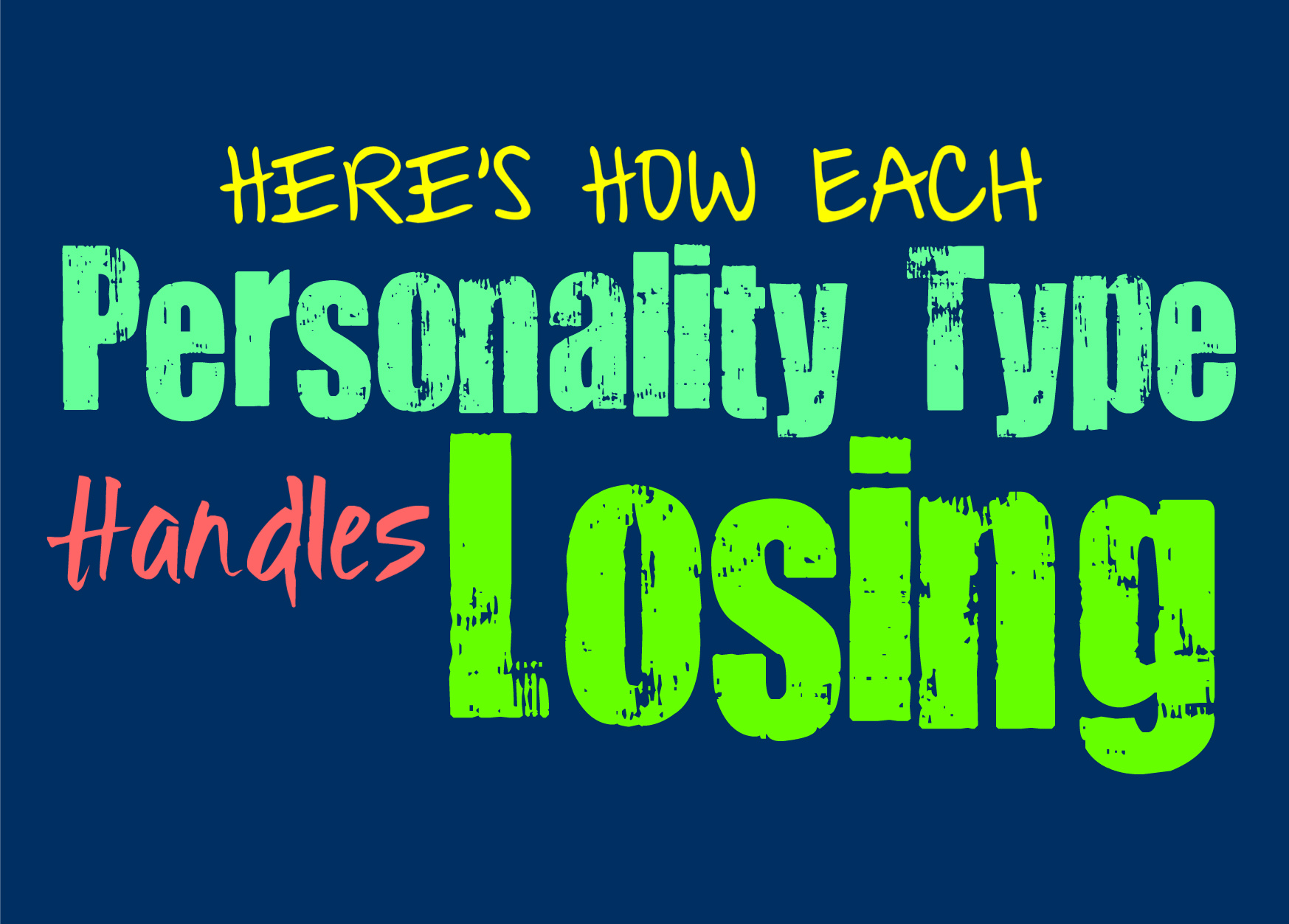 Here's How Each Personality Type Handles Losing