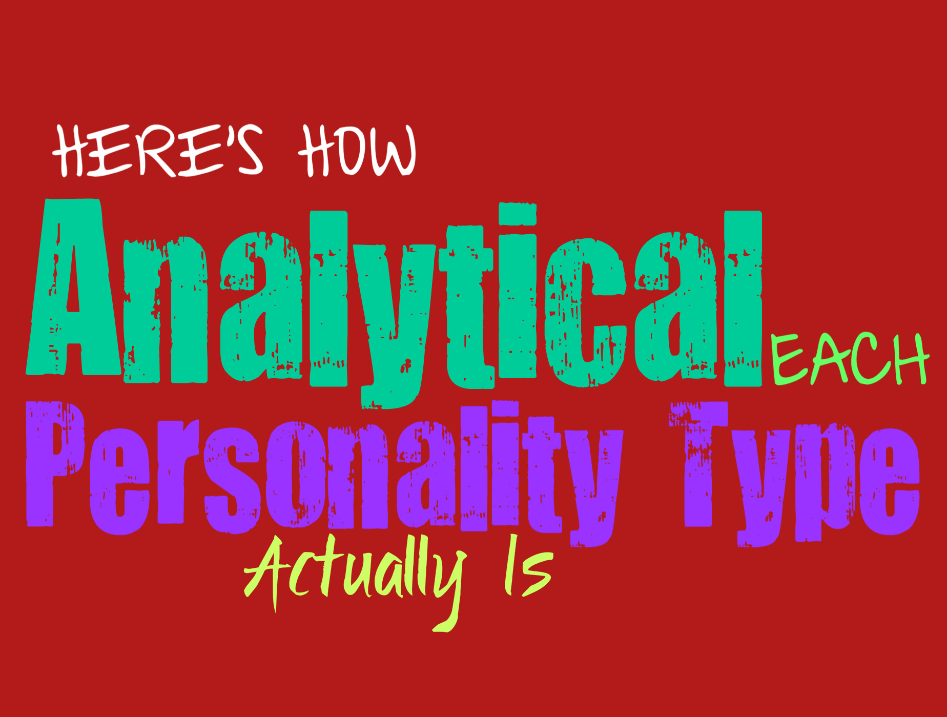 Here's How Analytical Each Personality Type Actually Is