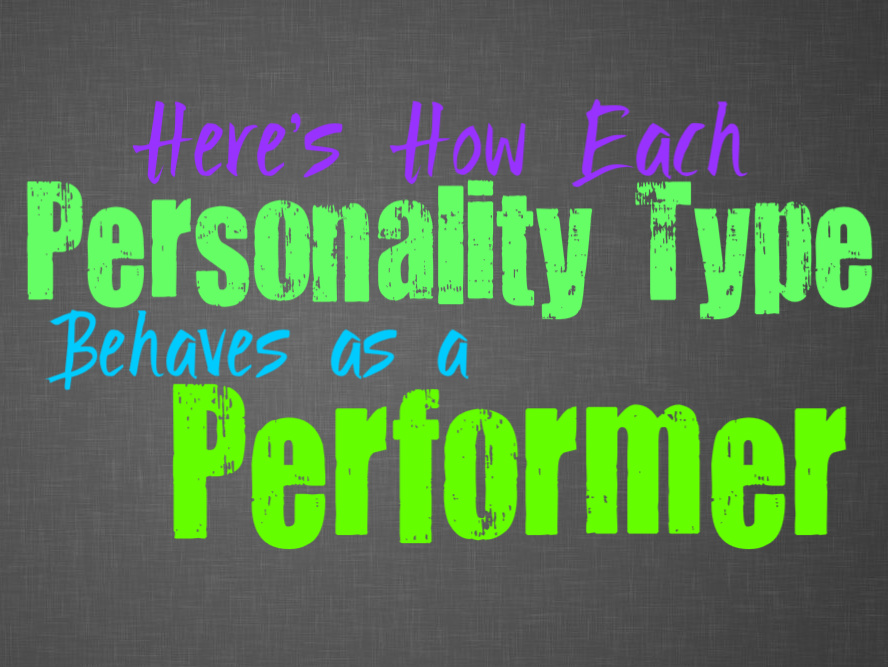 Here's How Each Personality Type Behaves as a Performer