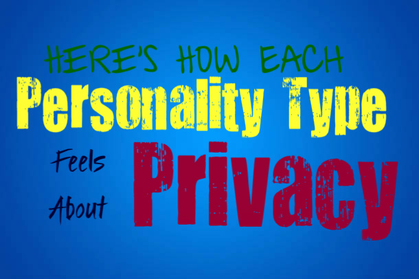 Here's How Each Personality Type Feels About Privacy