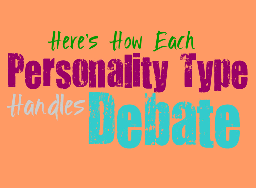 Here's How Each Personality Type Handles Debate