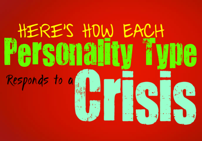 Here's How Each Personality Type Responds to a Crisis