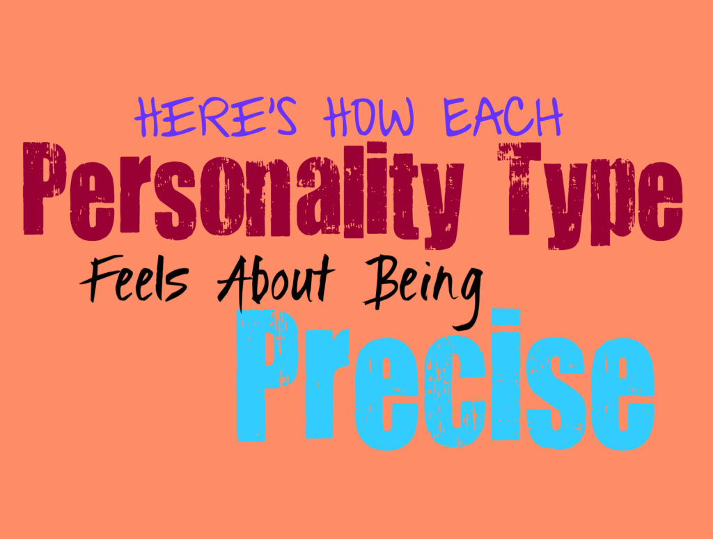 Here's How Important Being Precise is to Each Personality Type