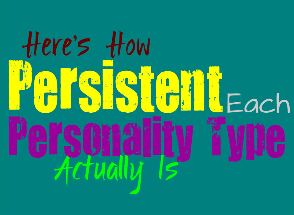 Here's How Persistent You Are, According To Your Personality Type