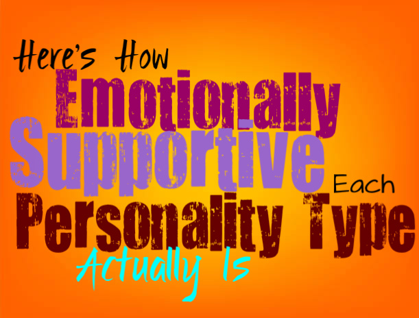 Here's How Emotionally Supportive Each Type Is