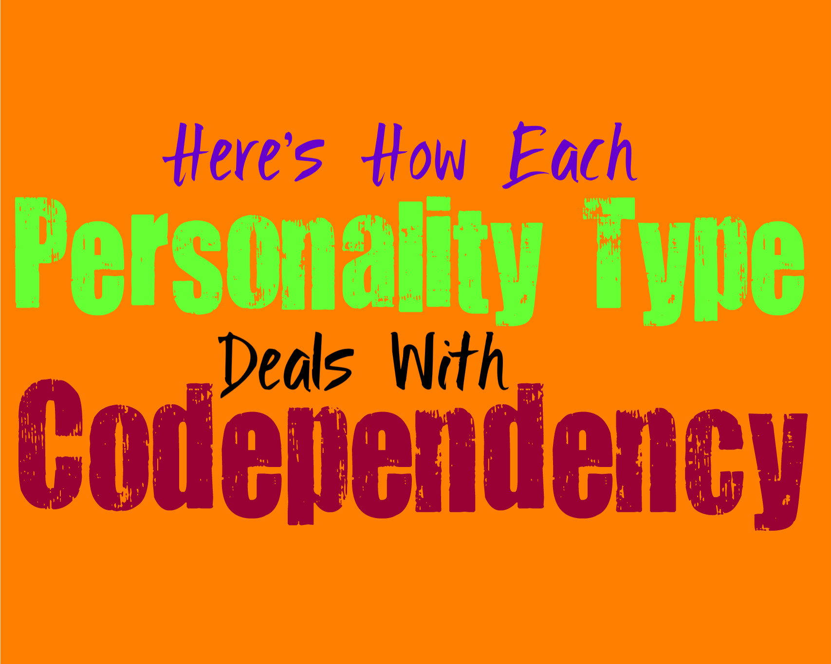 Here's How Each Personality Type Deals with Codependency