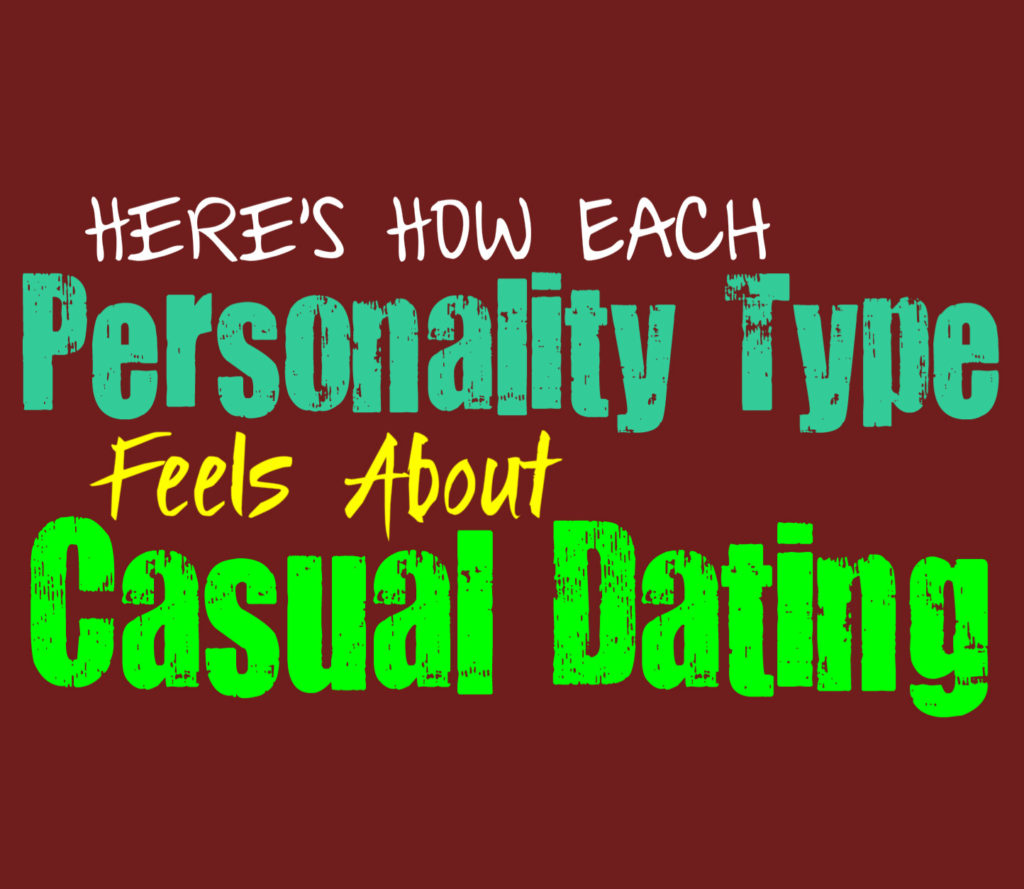 Here's How Each Personality Type Feels About Casual Dating