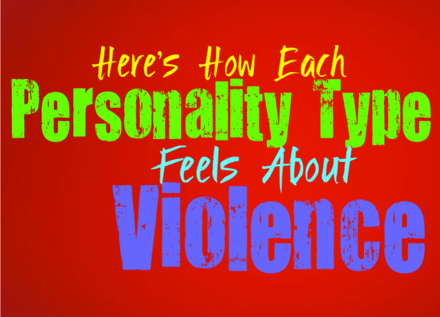 Here's How Each Personality Type Feels About Violence