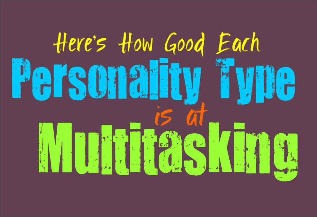Here's How Good Each Personality Type Is at Multitasking