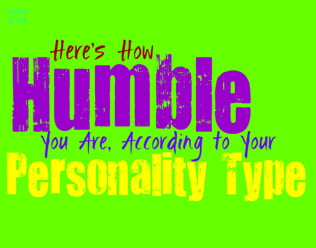 Here's How Humble You Are, According to Your Personality Type