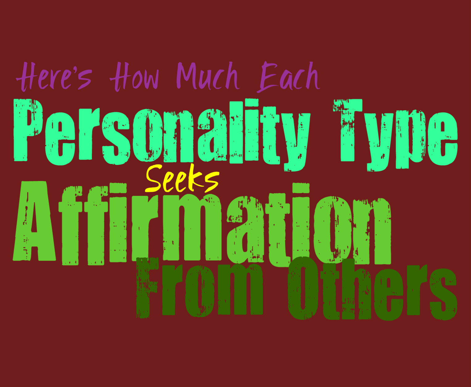 Here's How Much Each Personality Type Seeks Affirmation From Others
