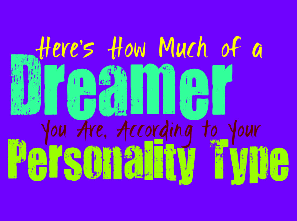 Here's How Much of a Dreamer You Are, According to Your Personality Type