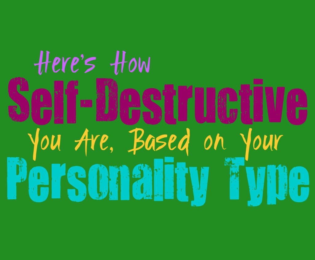 Here's How Self-Destructive You Are, Based on Your Personality Type