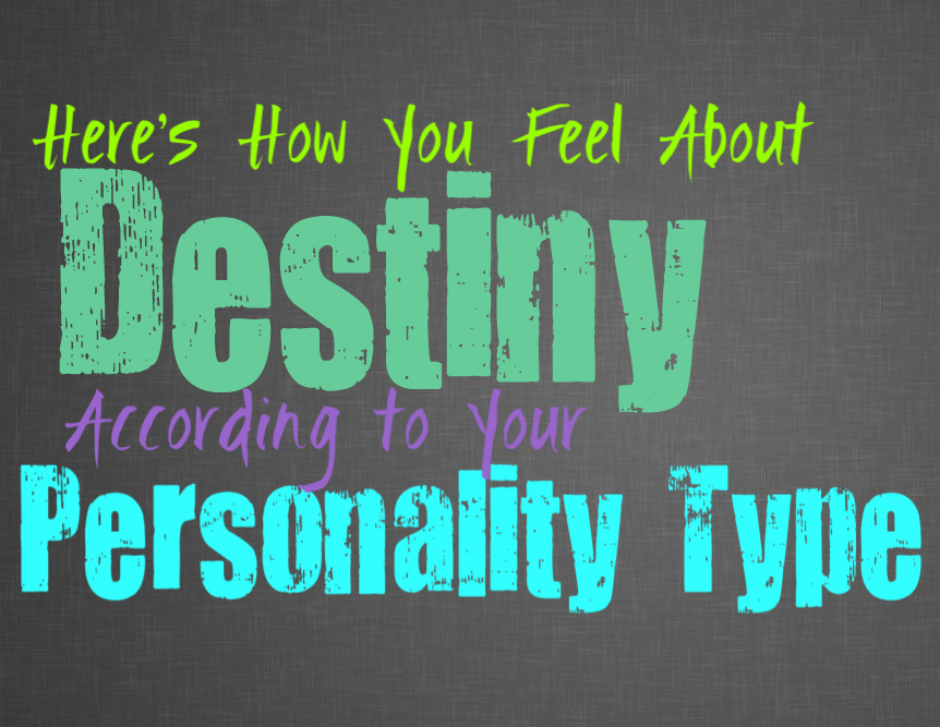 Here's How You Feel About Destiny, According to Your Personality Type
