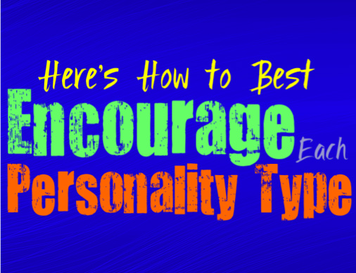 Here's How to Best Encourage Each Personality Type