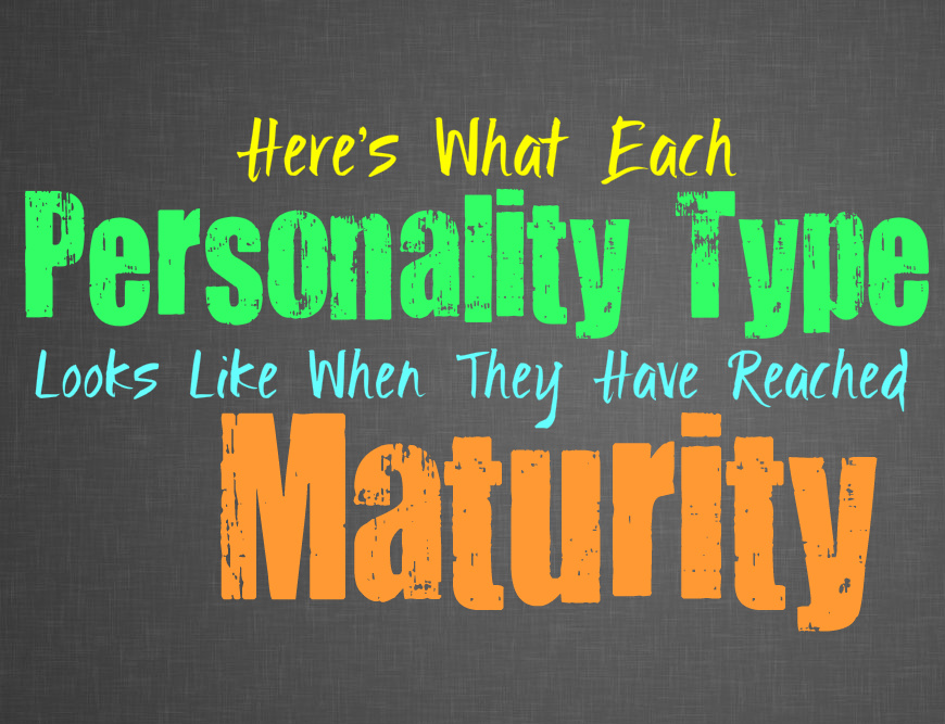 Here's What Each Personality Type Looks Like When They've Reached Maturity
