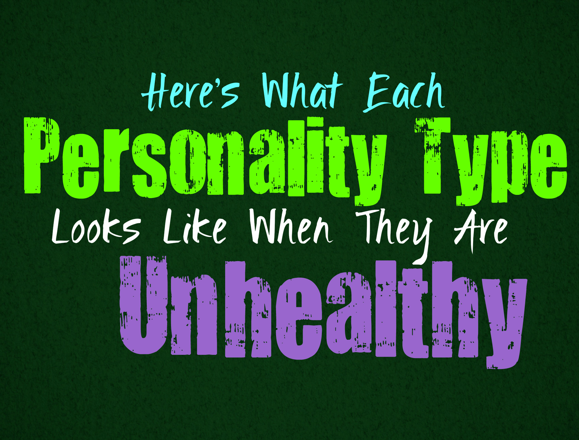 Here's What Each Personality Type Looks Like When They Are Unhealthy