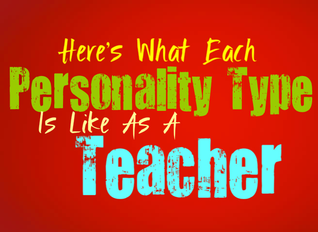 Here's What Each Personality Type is Like as a Teacher
