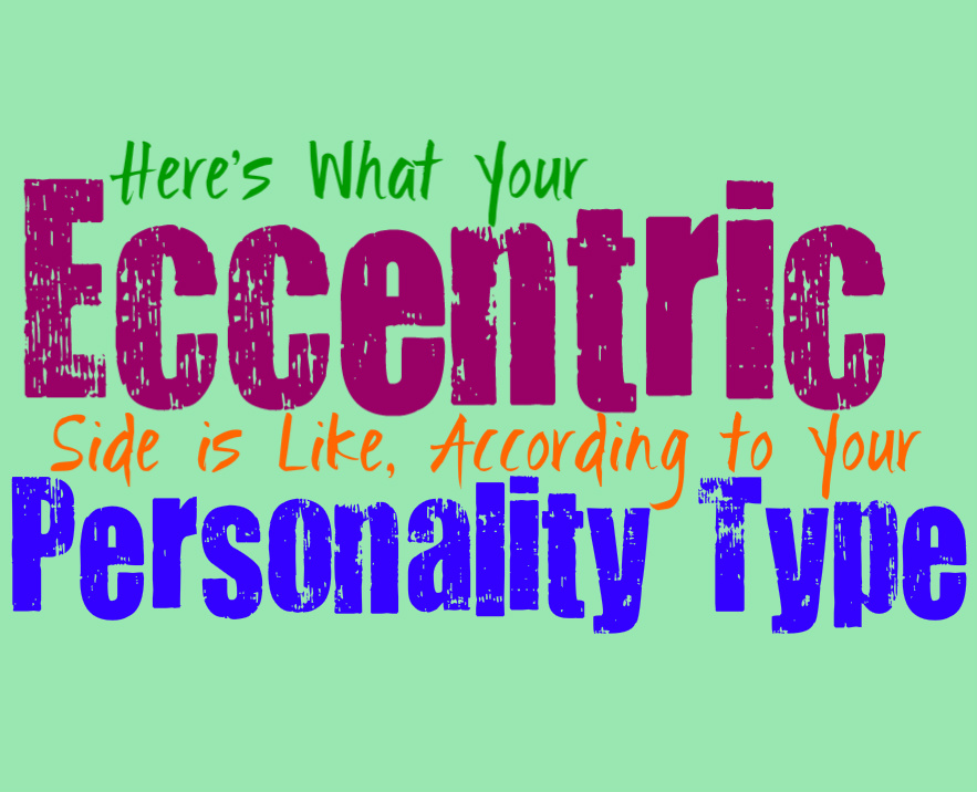 Here's What Your Eccentric Side is Like, Based on Your Personality Type