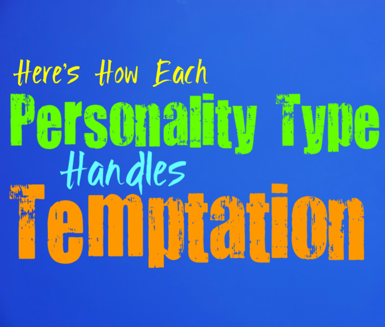 Here's How Each Personality Type Handles Temptation