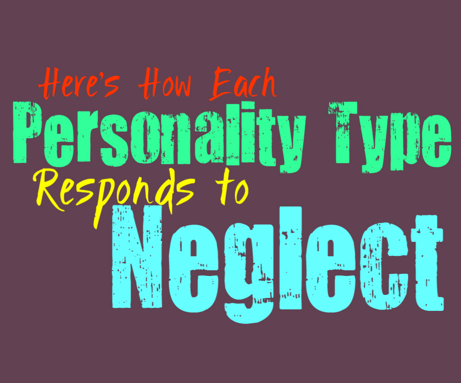 Here's How Each Personality Type Responds to Neglect