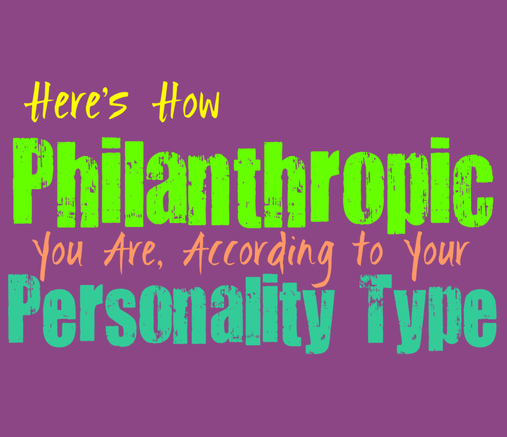 Here's How Philanthropic You Are, According to Your Personality Type