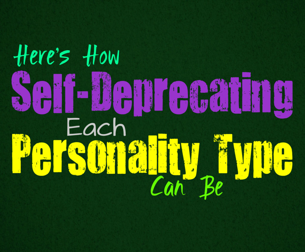 Here's How Self-Deprecating Each Personality Type Can Be