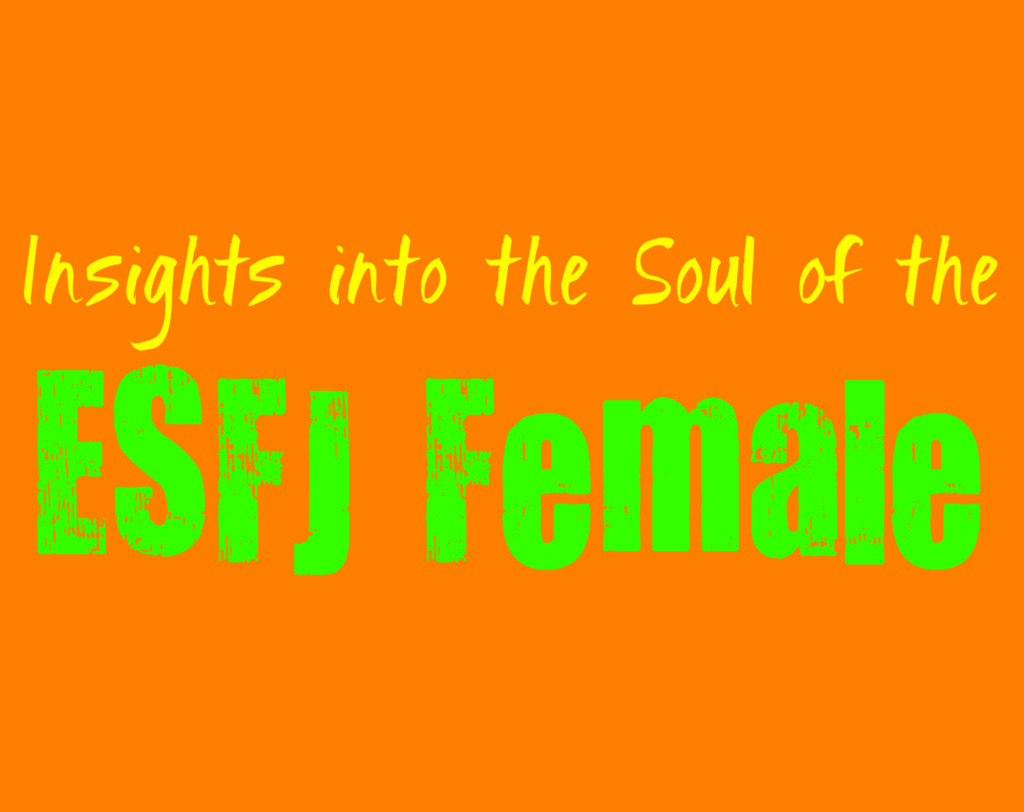 Insights Into the Soul of the Female ESFJ Personality