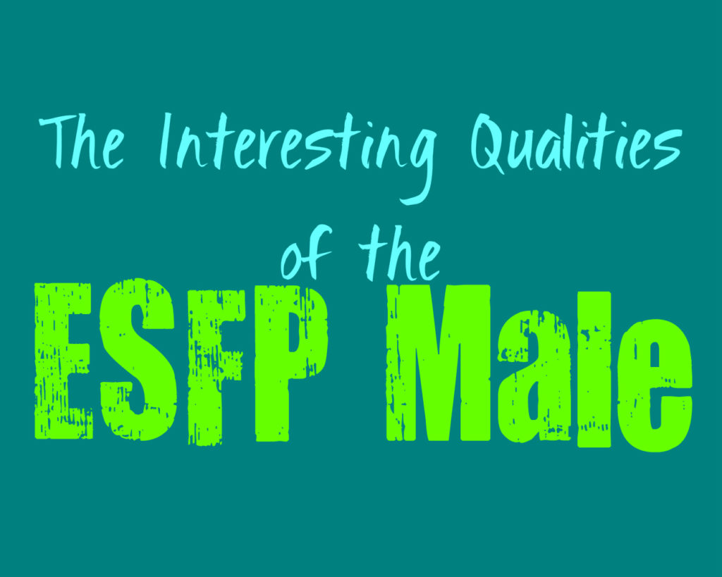 The Interesting Qualities of the Male ESFP Personality