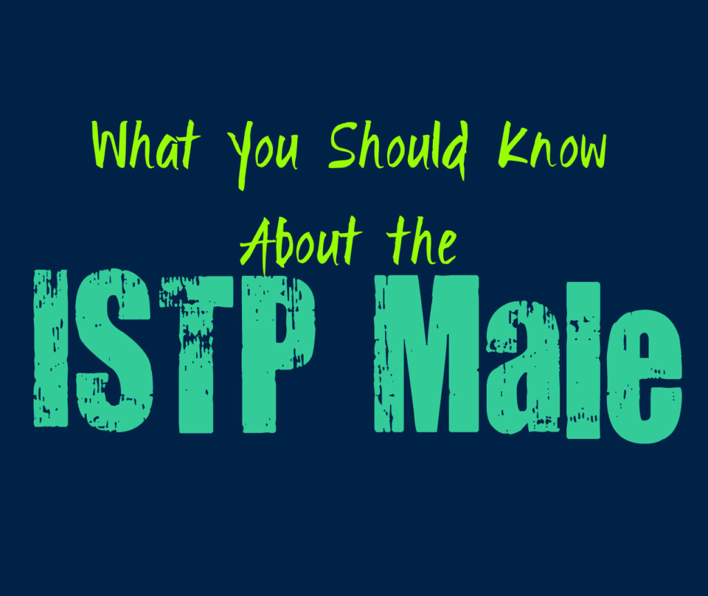 What You Should Know About the Male ISTP Personality