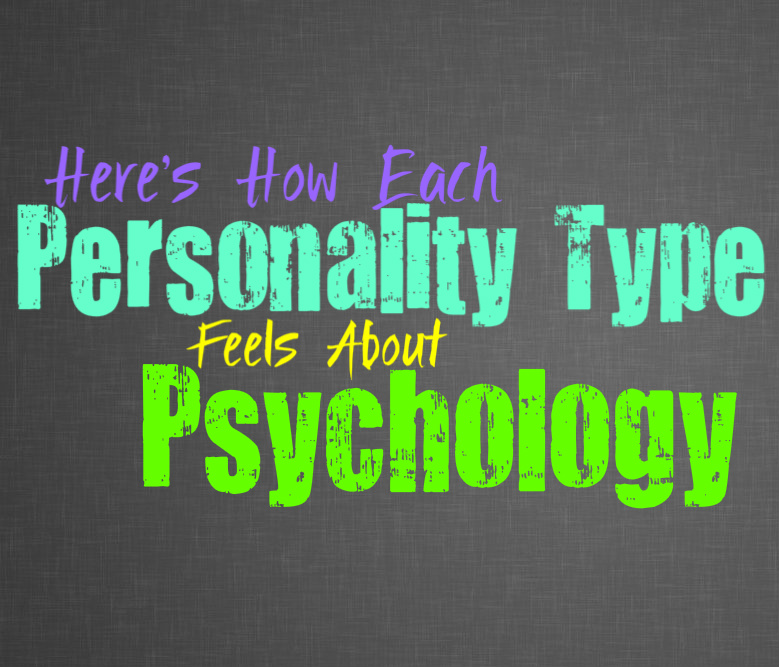 Here's How Each Personality Type Feels About Psychology