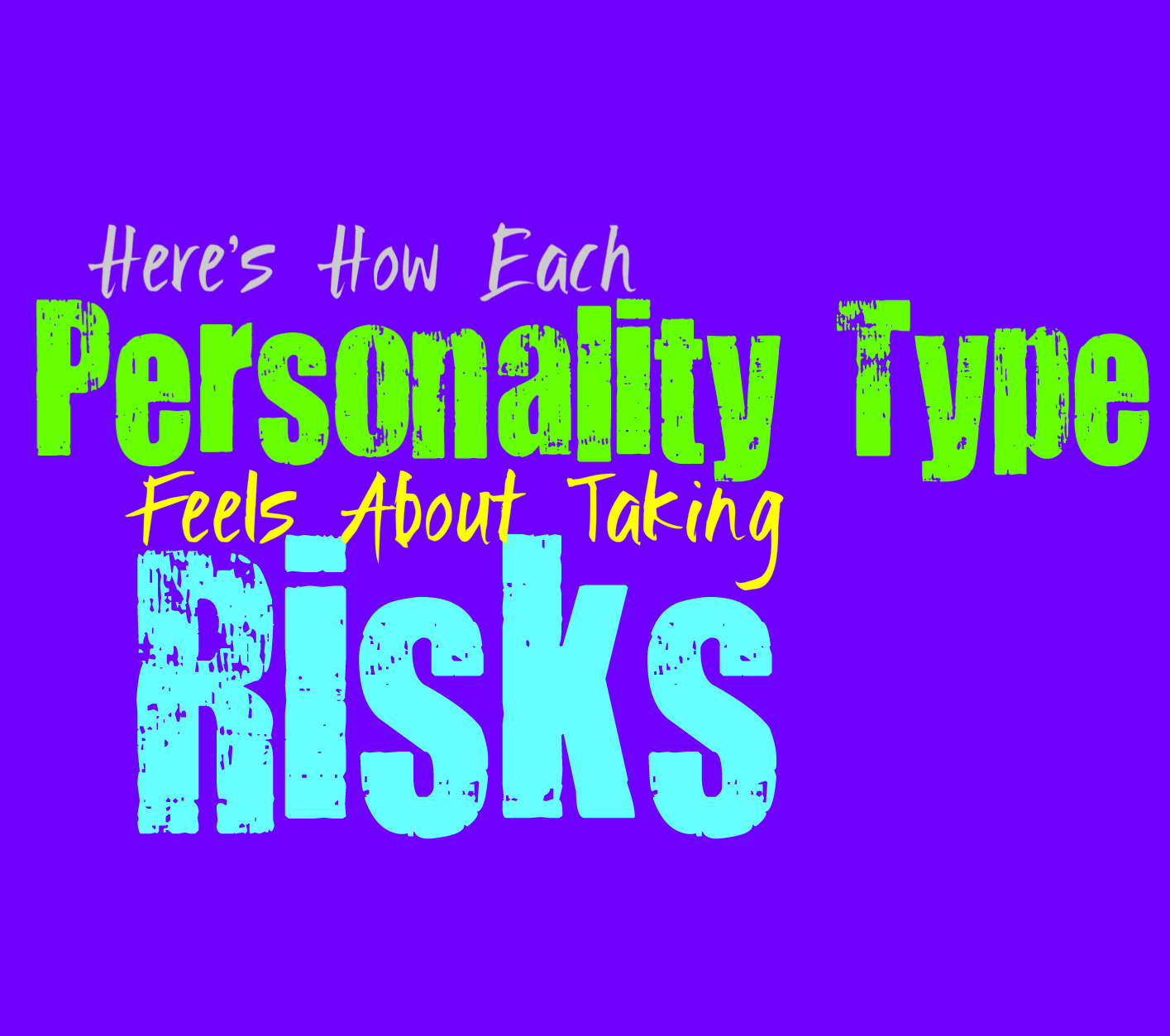 Here's How Each Personality Type Feels About Risk Taking
