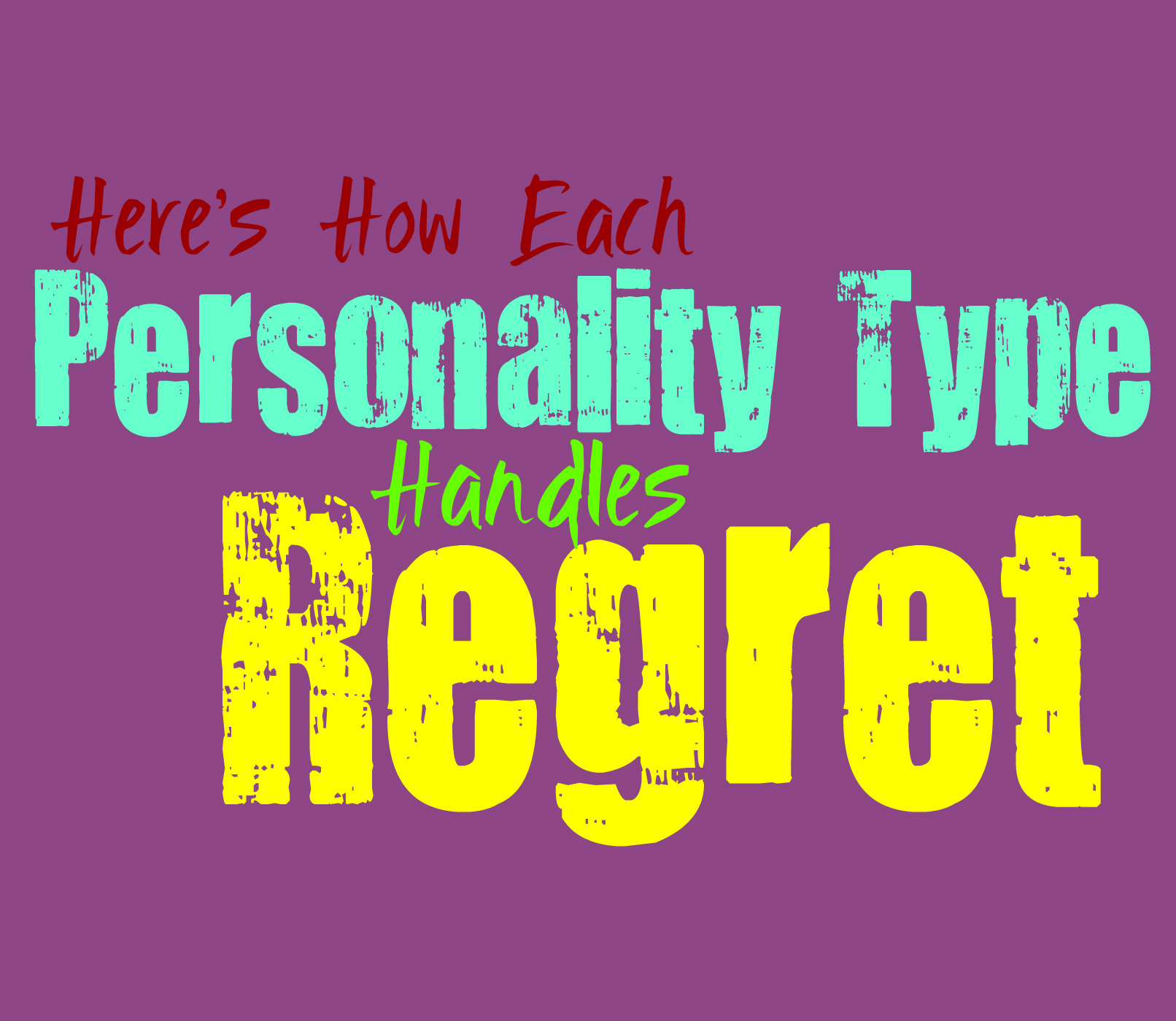 Here's How Each Personality Type Handles Regret - Personality Growth