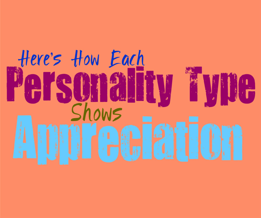Here's How Each Personality Type Shows Appreciation