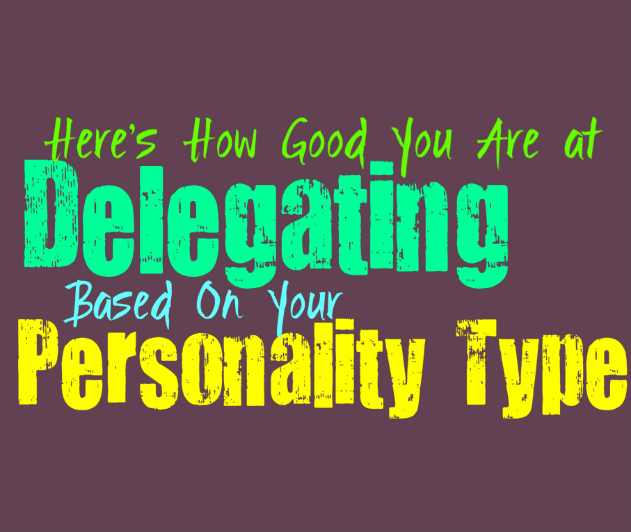 Here's How Good You Are at Delegating, Based On Your Personality Type