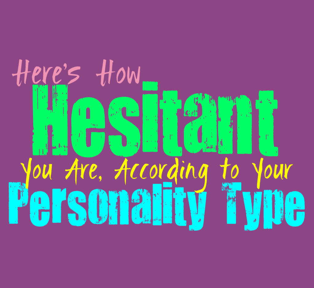 Here's How Hesitant You Are, According to Your Personality Type