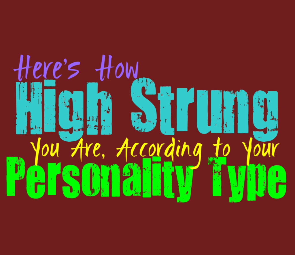 Here's How High Strung You Are, According to Your Personality Type