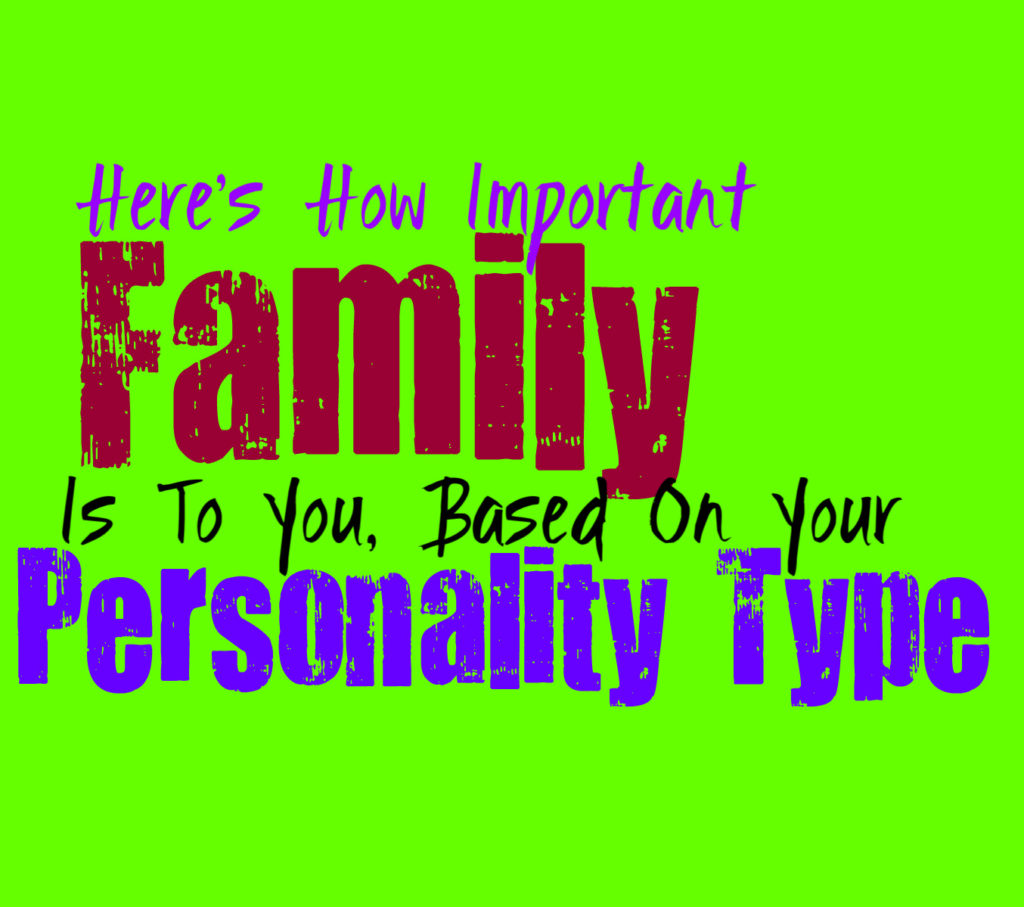 Here's How Important Family Is to You, Based On Your Personality Type