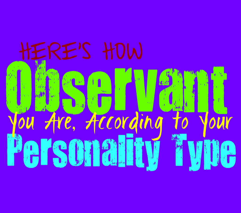 Here's How Observant You Are, According to Your Personality Type