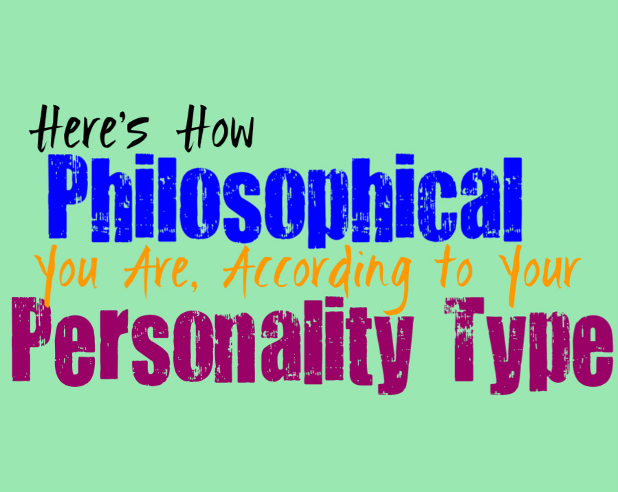 Here's How Philosophical You Are, According to Your Personality Type