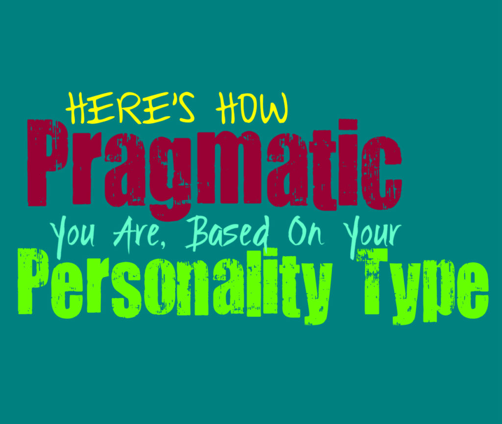 Here's How Pragmatic You Are, Based On Your Personality Type