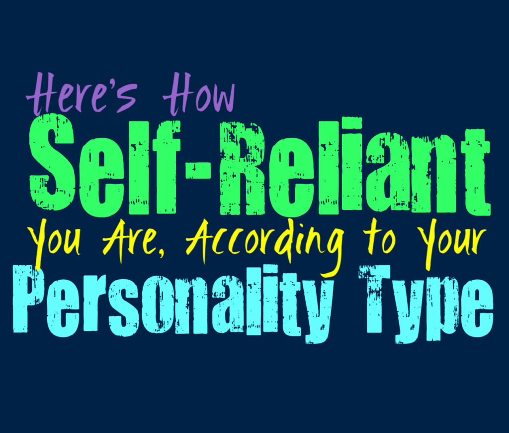 Here's How Self-Reliant You Are, According to Your Personality Type
