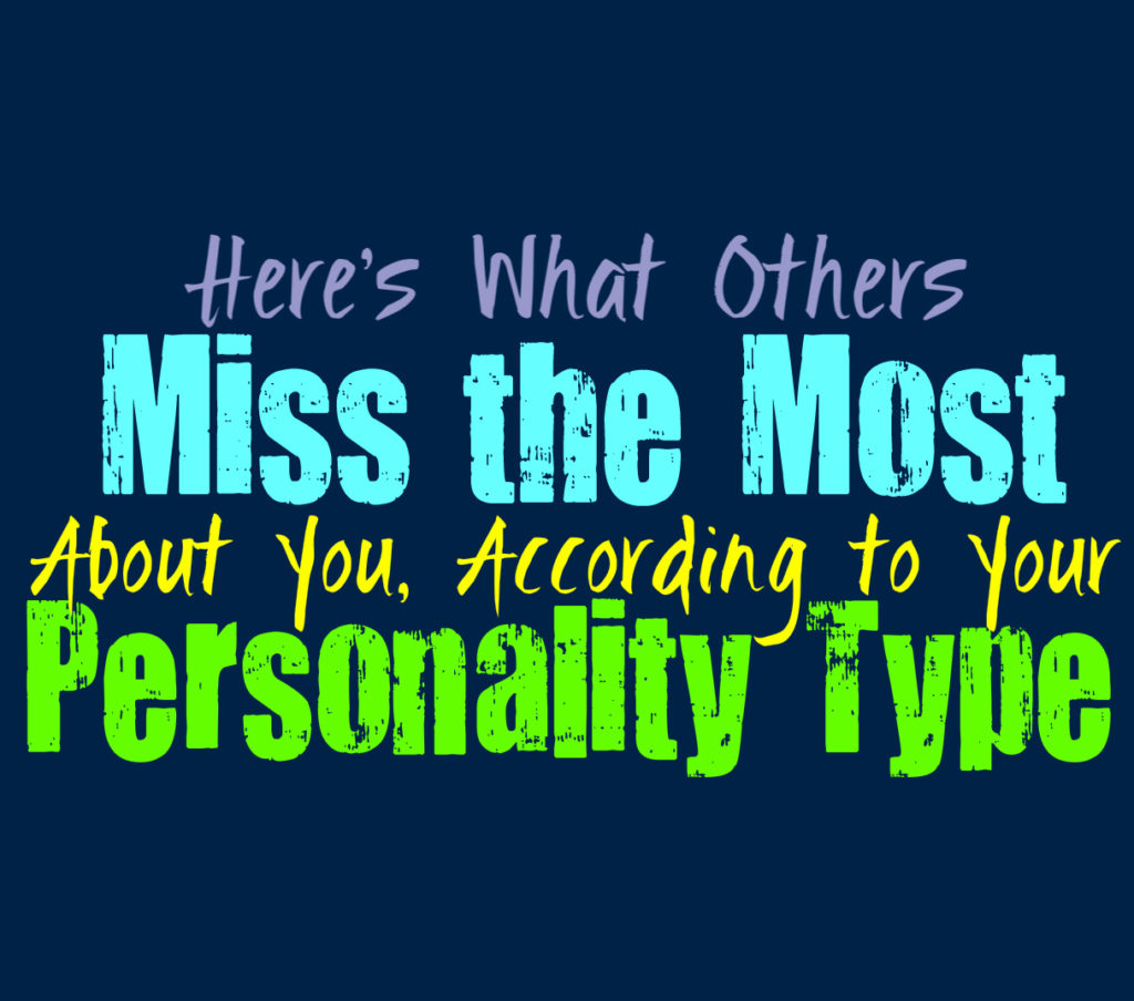 Here's What Others Miss Most About You, according to Your Personality Type